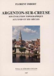 Argenton sur Creuse, son évolution topographique aux XVIII° et XIX° siècles