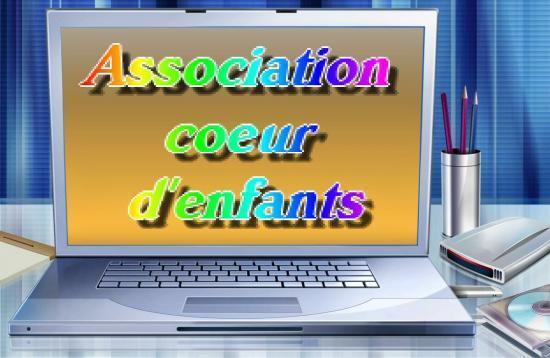 16 rue de l'Ormeraye  41000 VILLEBAROU  tél! 02.54.33.06.91  émail: asso.coeurdenfants@orange.fr